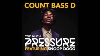 """Count Bass D - """"Too Much Pressure Feat. Snoop Dogg"""""""