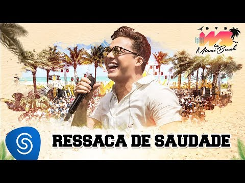 Ressaca De Saudade de Wesley Safadao Letra y Video