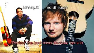 Perfect-Ed Sheeran  the best cover Bachata version original