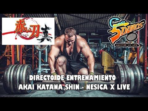 DIRECTO DE ENTRENAMIENTO (AKAI KATANA SHIN NESICA X LIVE)