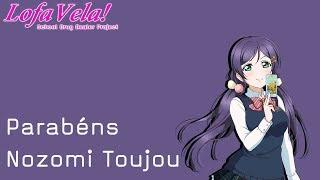 Lofa Vela - Parabéns Nozomi Toujou