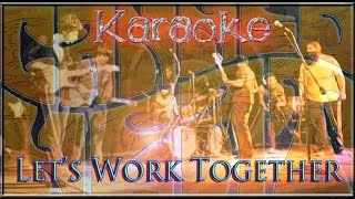 Canned Heat * Karaoke Of Let's Work Together