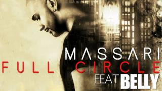 Massari ft. Belly - Full Circle [Audio]
