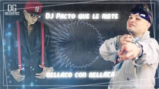DJPACTO -  Bellaco Con Bellaca 2015