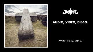 Justice - Audio, Video, Disco. (Video Edit)