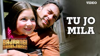 'Tu Jo Mila' VIDEO Song - K.K. | Salman Khan, Nawazuddin, Harshaali | Bajrangi Bhaijaan