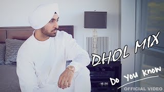 """Do You Know Diljit Dosanjh"" (Dhol Mix) 