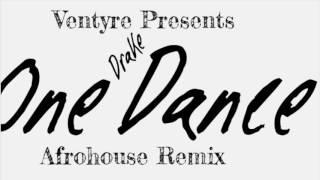 One Dance Afrohouse Remix   Ventyre
