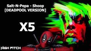 Salt-N-Pepa - Shoop [DEADPOOL VERSION] {SPEED X5}