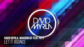 David Myrla & Makrobeat Feat. Poty - Let It Bounce (David Myrla Latin Mix)