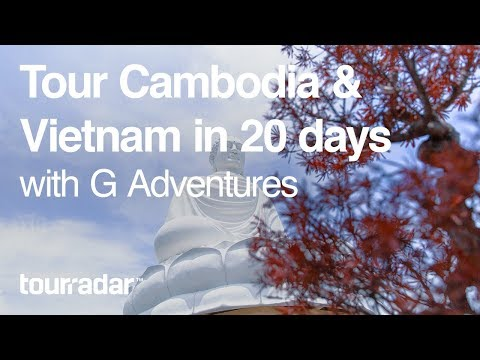 Tour Cambodia & Vietnam in 20 Days with G Adventures