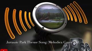 Jurassic Park Theme Song (Melodica Fail)
