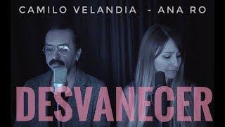 Desvanecer Cover Ana Ro Camilo Velandia - Poligamia