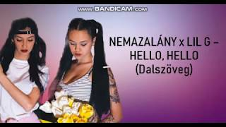 NEMAZALÁNY x LIL G   HELLO, HELLO (dalszöveg)