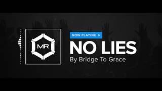 Bridge To Grace - No Lies [HD]