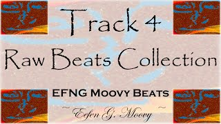 Beats │ Hip Hop │ Synth Pop │ Indie │ Instrumental-Track 4-EFNG Moovy Beats, Raw Beats Collection