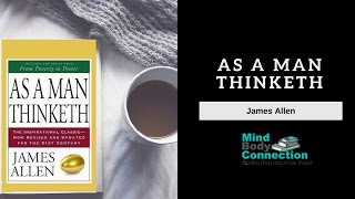 As a Man Thinketh: An Animated Book Summary