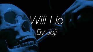 Joji - Will He (Lyric Video)