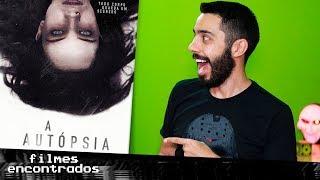 A AUTÓPSIA - Comentários | Filmes Encontrados