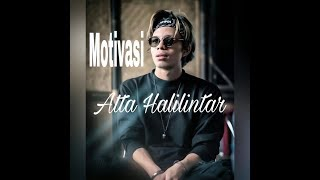 Motivasi By: Atta Halilintar!