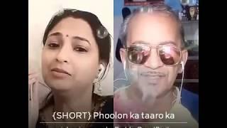 Phoolon ka taron ka sabka kahna hai.... By Prabhu dayal dixit and Priyanka