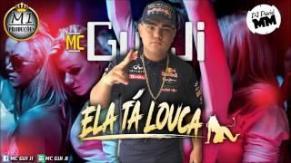 Mc Gui Ji - Ela Ta Louca (DJ DAVID MM) (ÁUDIO OFICIAL)