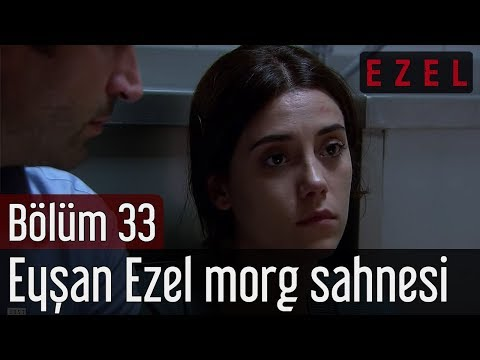Ezel 33.Bölüm Eyşan Ezel Morg Sahnesi