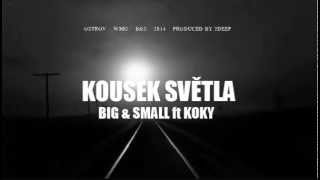 Big & Small ft Koky - Kousek světla