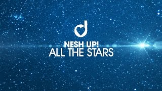 Nesh Up! – All The Stars