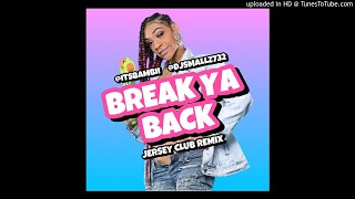 @Djsmallz732 & @itsbambii - Break Ya Back ( Jersey Club Remix ) #breakyabackchallenge