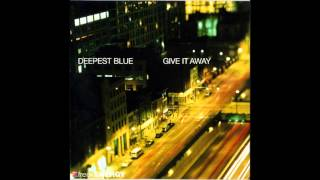 Deepest Blue Give It Away