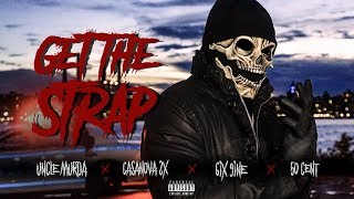 50 Cent, 6ix9ine, Casanova & Uncle Murda - Get the Strap