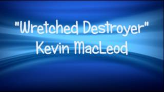 "️🎵 Kevin MacLeod ""Wretched Destroyer""  DARK WARLIKE MUSIC ️ Royalty-Free 🎵"