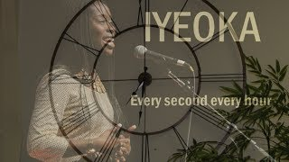 Iyeoka Okoawo - Every second every hour