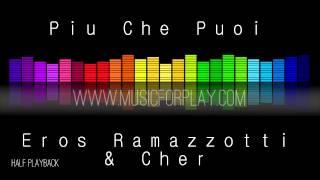 Piu Che Puoi - Eros Ramazzotti & Cher - Halfplayback - Instrumental
