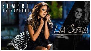 Lia Sophia - Sempre Te Esperei (Clipe Oficial)