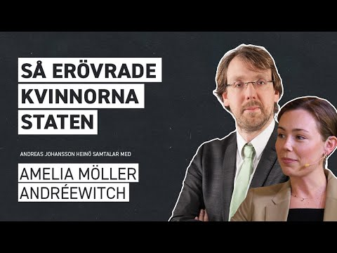 SÅ ERÖVRADE KVINNORNA STATEN - Samtal med Amelia Möller Andréewitch