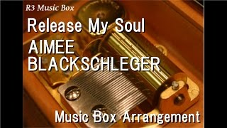 "Release My Soul/AIMEE BLACKSCHLEGER [Music Box] (Anime ""Guilty Crown"" Insert Song)"