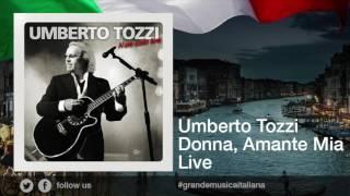 Umberto Tozzi - Donna Amante Mia - Live