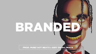 "(Free) Travis Scott Type Beat - ""Branded"" Feat Young Thug 