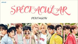 PENTAGON – Spectacular (스펙터클 해) Han/Rom/Eng Lyrics