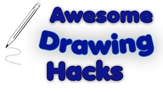 5 Awesome Drawing Life Hacks
