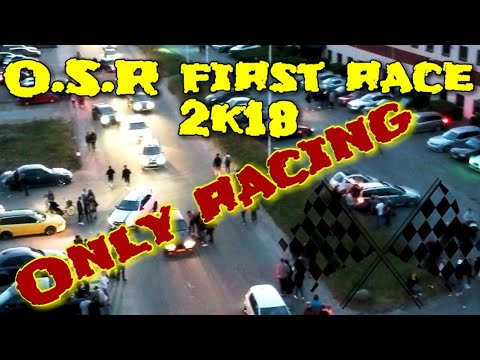 O.S.R first streetrace 2k18 - only racing - beginning of summer 2018
