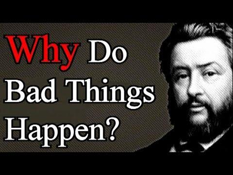 Why Do Bad Things Happen? - Charles Spurgeon Sermon