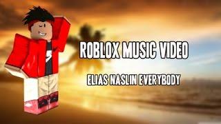 ROBLOX MUSIC VIDEO ELIAS NASLIN EVERYBODY !