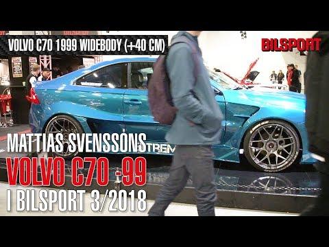 "Bilsport 3/2018: Mattias ""Extremecar"" Svenssons Volvo C70 widebody -99"