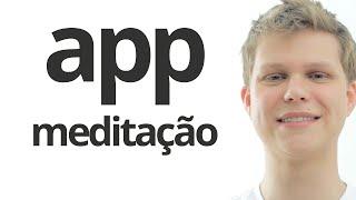 Melhor aplicativo para meditação