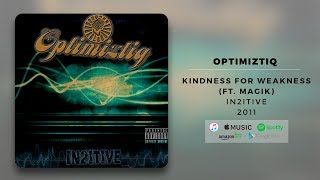 Optimiztiq - Kindness For Weakness (Ft. Magik) | Official Audio
