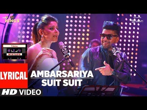 AMBARSARIYA/SUIT SUIT (Lyrical Video)   Kanika Kapoor, Guru Randhawa   T-Series Mixtape
