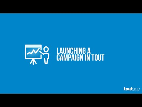 Launching a Campaign in Tout